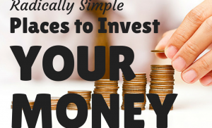 Learn how and where to invest your money.